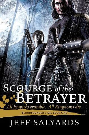 Review: 'Scourge of the Betrayer' by Jeff Salyards