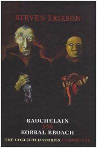 Buchelain and Korbal Broach (vol 1) by Steven Erikson