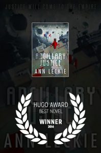 Ancillary Justice - winner of the Hugo Award for Best Novel in 2014