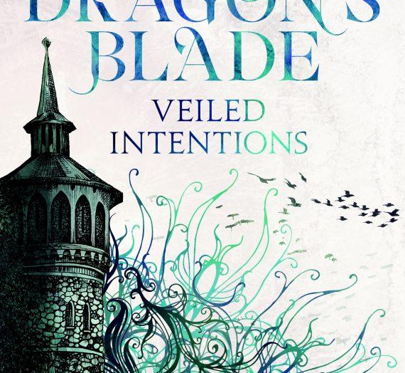 COVER REVEAL! 'Dragon's Blade: Veiled Intentions' by Michael R. Miller