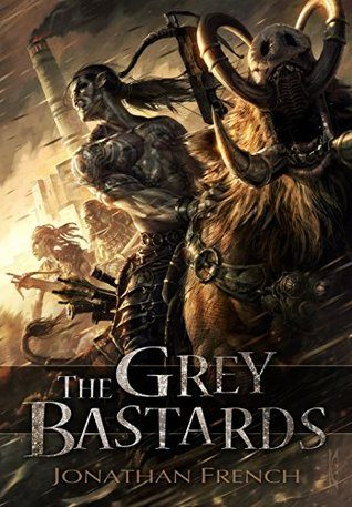 'The Grey Bastards' by Jonathan French