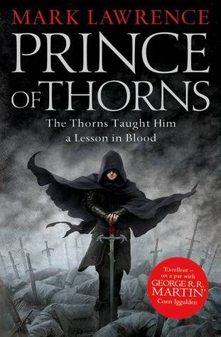'Prince of Thorns' by Mark Lawrence