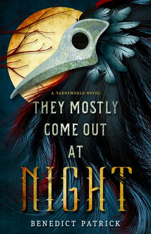 'They Mostly Come Out at Night' by Benedict Patrick