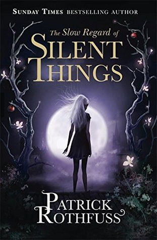 'The Slow Regard of Silent Things' by Patrick Rothfuss